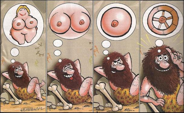 Смішний малюнок: Як винайшли колесо. Доісторичний чоловік лежав на камінці і думав про голу жінку з великими грудьми. Коли в подумках сконцентрувався на окремій округлій циці, то йому спало на думку зробити щось схоже за формою - колесо!
