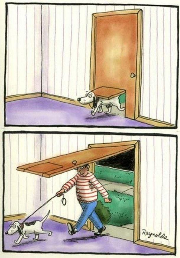 Смішний малюнок Пес і господар повернулися з прогулянки. Пес зайшов крізь маленькі дверцята, а господар - крізь великі дверцята (що підіймаються догори)