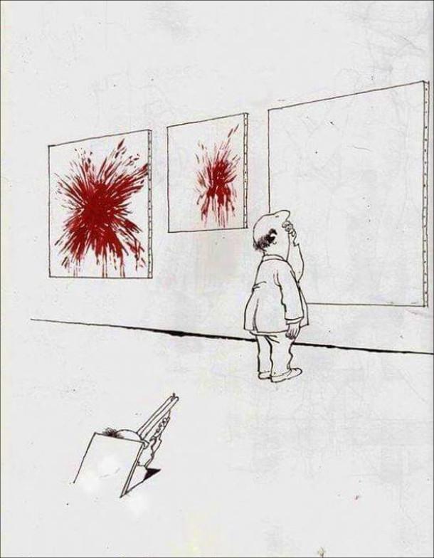 Жарт про сучасне мистецтво. Картини, на яких кров'яні плями. Одна з картин досі чиста (просто біле полотно), біля неї стоїть відвідувач. Митець з рушницею цілиться в нього, щоб вистрілити і отримати  ще одну пляму крові